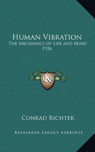 9781163366288: Human Vibration: The Mechanics of Life and Mind 1926