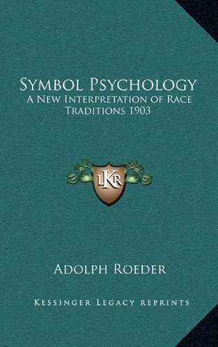 9781163366349: Symbol Psychology: A New Interpretation of Race Traditions 1903