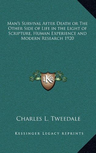 9781163366578: Man's Survival After Death or The Other Side of Life in the Light of Scripture, Human Experience and Modern Research 1920