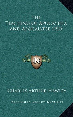 9781163366684: The Teaching of Apocrypha and Apocalypse 1925