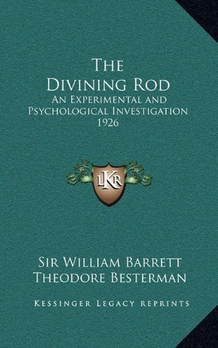 9781163366981: The Divining Rod: An Experimental and Psychological Investigation 1926