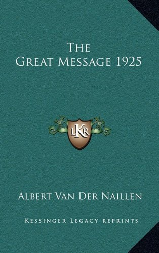 9781163367001: The Great Message 1925
