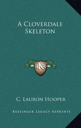 9781163367278: A Cloverdale Skeleton