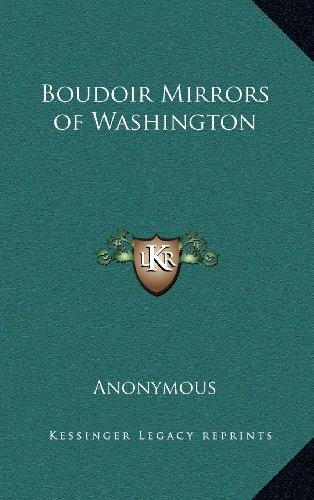 9781163368916: Boudoir Mirrors of Washington