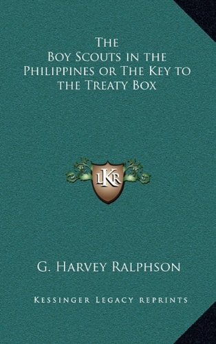 9781163368930: The Boy Scouts in the Philippines or The Key to the Treaty Box