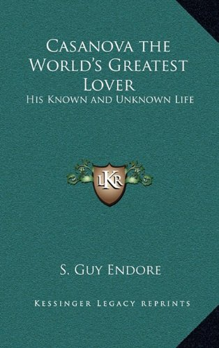 9781163369289: Casanova the World's Greatest Lover: His Known and Unknown Life