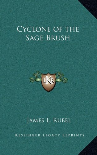 9781163369807: Cyclone of the Sage Brush