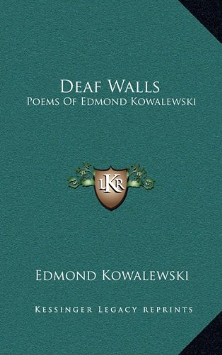 9781163369937: Deaf Walls: Poems Of Edmond Kowalewski