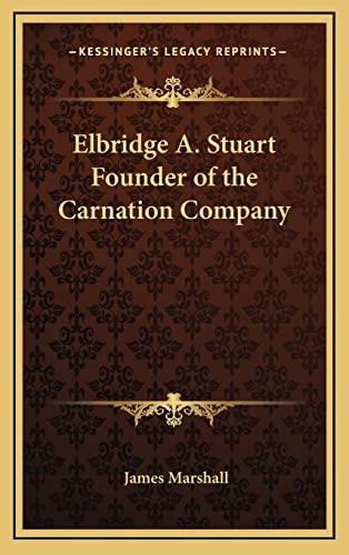 9781163370353: Elbridge A. Stuart Founder of the Carnation Company