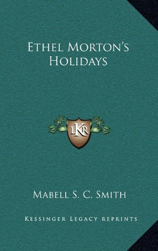 9781163370483: Ethel Morton's Holidays