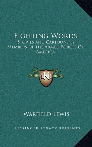 9781163370674: Fighting Words: Stories and Cartoons by Members of the Armed Forces Of America