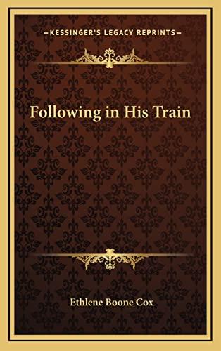 9781163370858: Following in His Train
