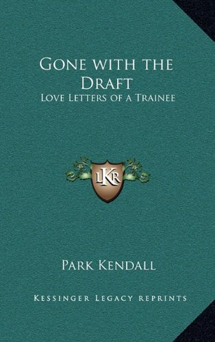 9781163371381: Gone with the Draft: Love Letters of a Trainee