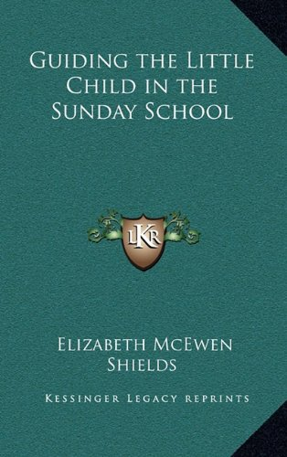 9781163371534: Guiding the Little Child in the Sunday School
