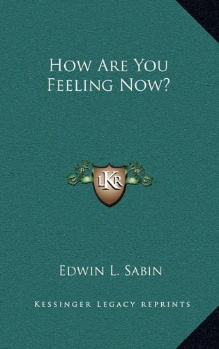How Are You Feeling Now? (1163372013) by Sabin, Edwin L.