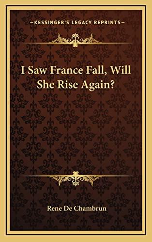 9781163372210: I Saw France Fall, Will She Rise Again?