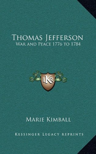 9781163372593: Thomas Jefferson: War and Peace 1776 to 1784