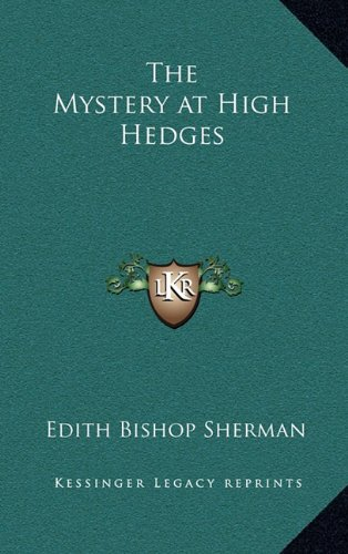 9781163374337: The Mystery at High Hedges
