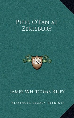 Pipes O'Pan at Zekesbury (9781163375204) by James Whitcomb Riley