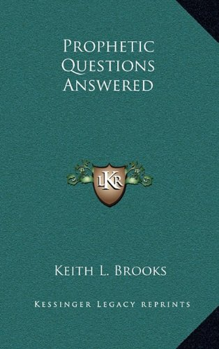Prophetic Questions Answered (1163375497) by Keith L. Brooks