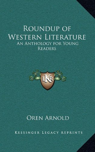 9781163376034: Roundup of Western Literature: An Anthology for Young Readers