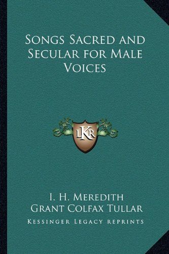 9781163376812: Songs Sacred and Secular for Male Voices