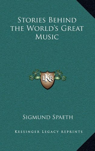 9781163377024: Stories Behind the World's Great Music