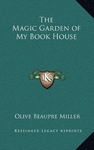 The Magic Garden of My Bookhouse (1163379603) by Olive Beaupre Miller
