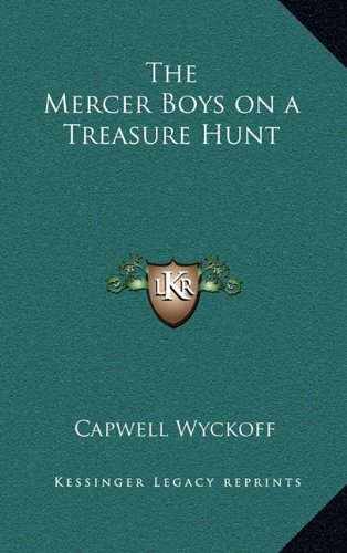 9781163379851: The Mercer Boys on a Treasure Hunt