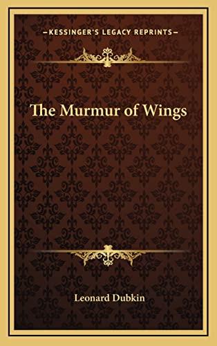 9781163379998: The Murmur of Wings