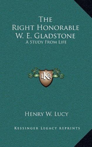 9781163380628: The Right Honorable W. E. Gladstone: A Study from Life