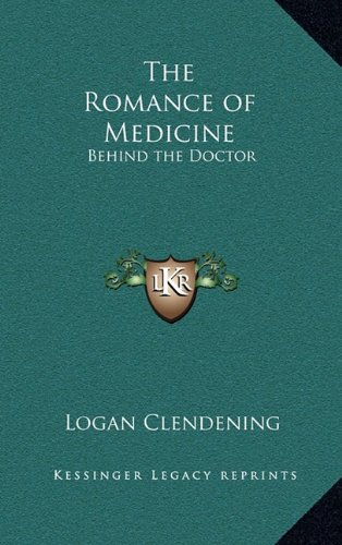 9781163380697: The Romance of Medicine: Behind the Doctor