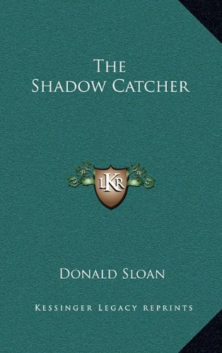 9781163380888: The Shadow Catcher