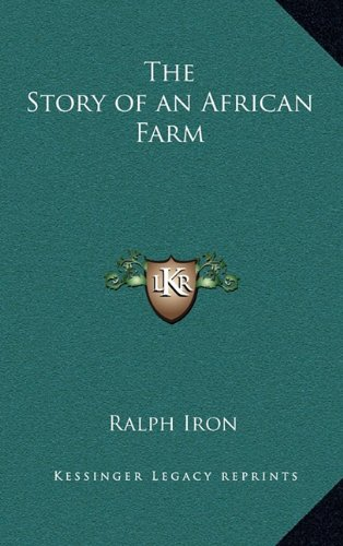 9781163381076: The Story of an African Farm