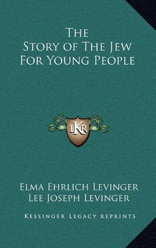 9781163381168: The Story of The Jew For Young People