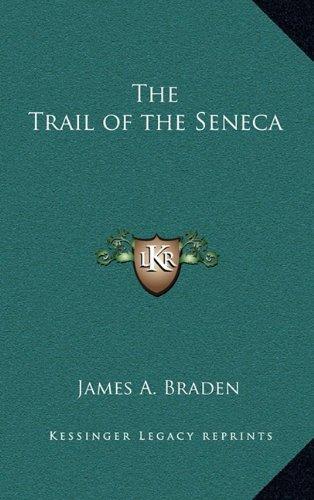 9781163381335: The Trail of the Seneca