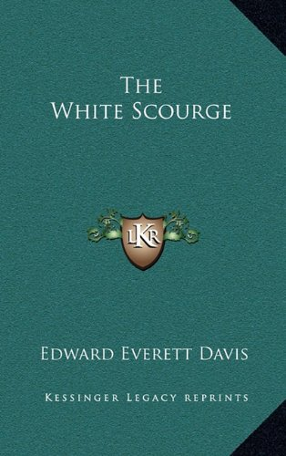 9781163381588: The White Scourge