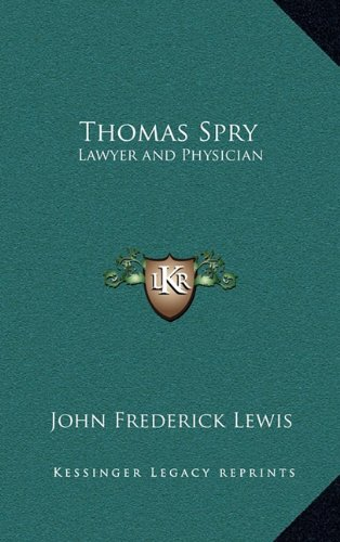 9781163382028: Thomas Spry: Lawyer and Physician