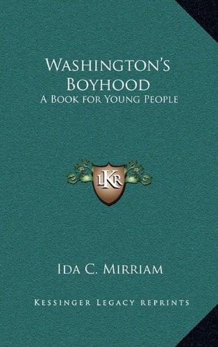 9781163382776: Washington's Boyhood: A Book for Young People