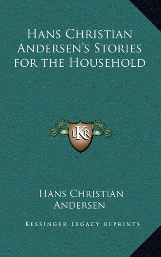 9781163383490: Hans Christian Andersen's Stories for the Household