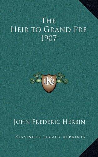 9781163383698: The Heir to Grand Pre 1907