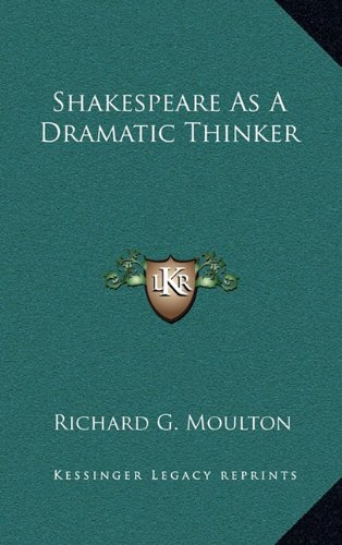 9781163384244: Shakespeare As A Dramatic Thinker
