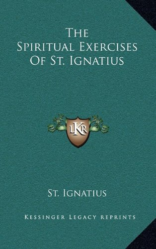 9781163385593: The Spiritual Exercises of St. Ignatius