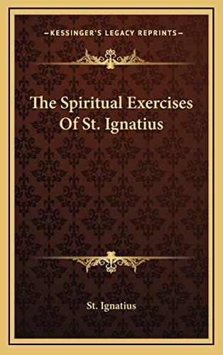 9781163385593: The Spiritual Exercises Of St. Ignatius