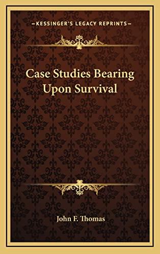 9781163386507: Case Studies Bearing Upon Survival