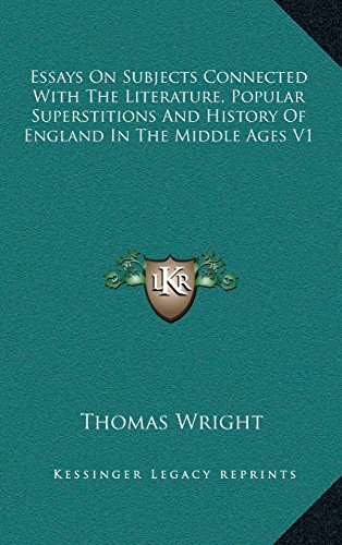 9781163386545: Essays On Subjects Connected With The Literature, Popular Superstitions And History Of England In The Middle Ages V1