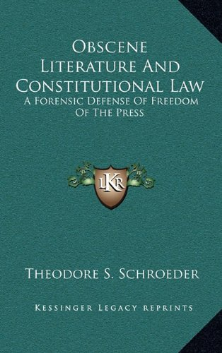 9781163386859: Obscene Literature And Constitutional Law: A Forensic Defense Of Freedom Of The Press
