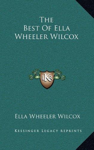 9781163387283: The Best Of Ella Wheeler Wilcox