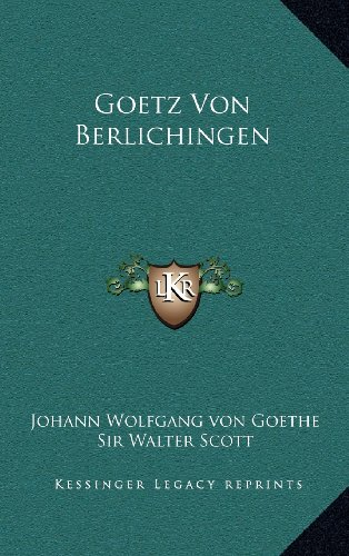Goetz Von Berlichingen (German Edition) (1163387681) by Johann Wolfgang von Goethe