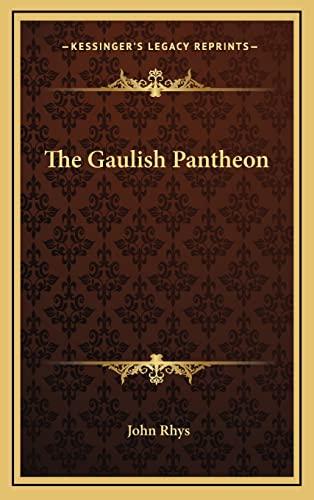 9781163387993: The Gaulish Pantheon